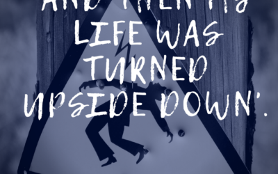 And then my life turned upside down'.