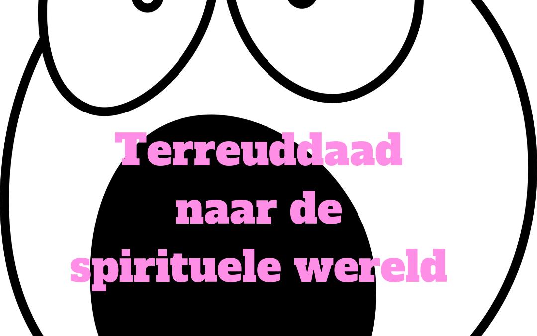 Terreurdaad naar de spirituele wereld